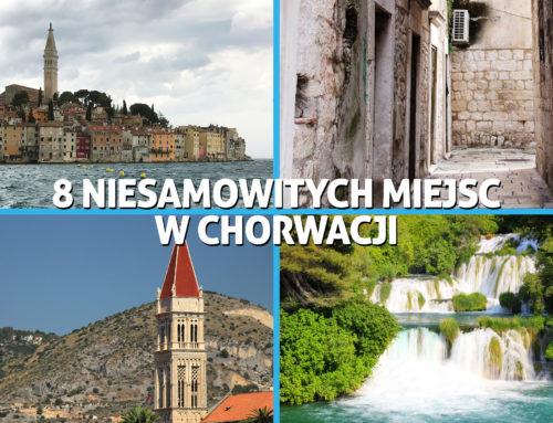 8 niesamowitych miejsc w Chorwacji