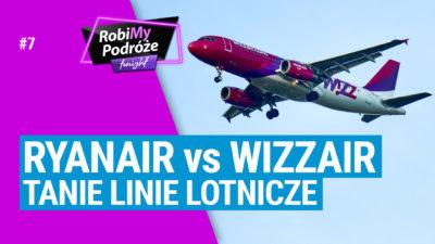 RYANAIR vs WIZZAIR - Tanie linie lotnicze - RobiMy Podróże Tonight #7