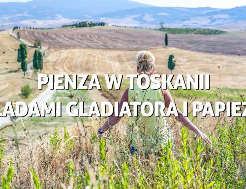 Pienza wToskanii – śladami Gladiatora iPapieża