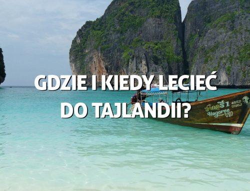 Gdzie ikiedy lecieć doTajlandii?