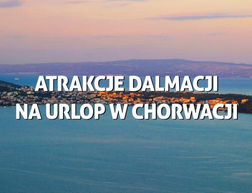 Atrakcje Dalmacji naurlop wChorwacji