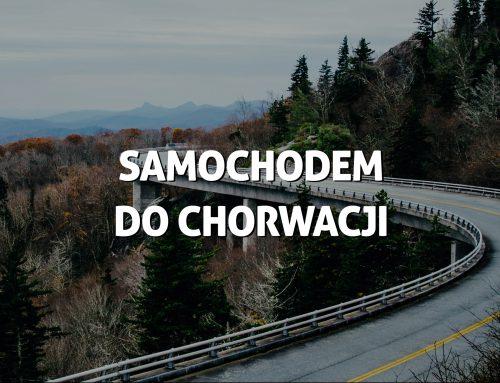 Chorwacja samochodem – najlepsza trasa, wskazówki, koszty