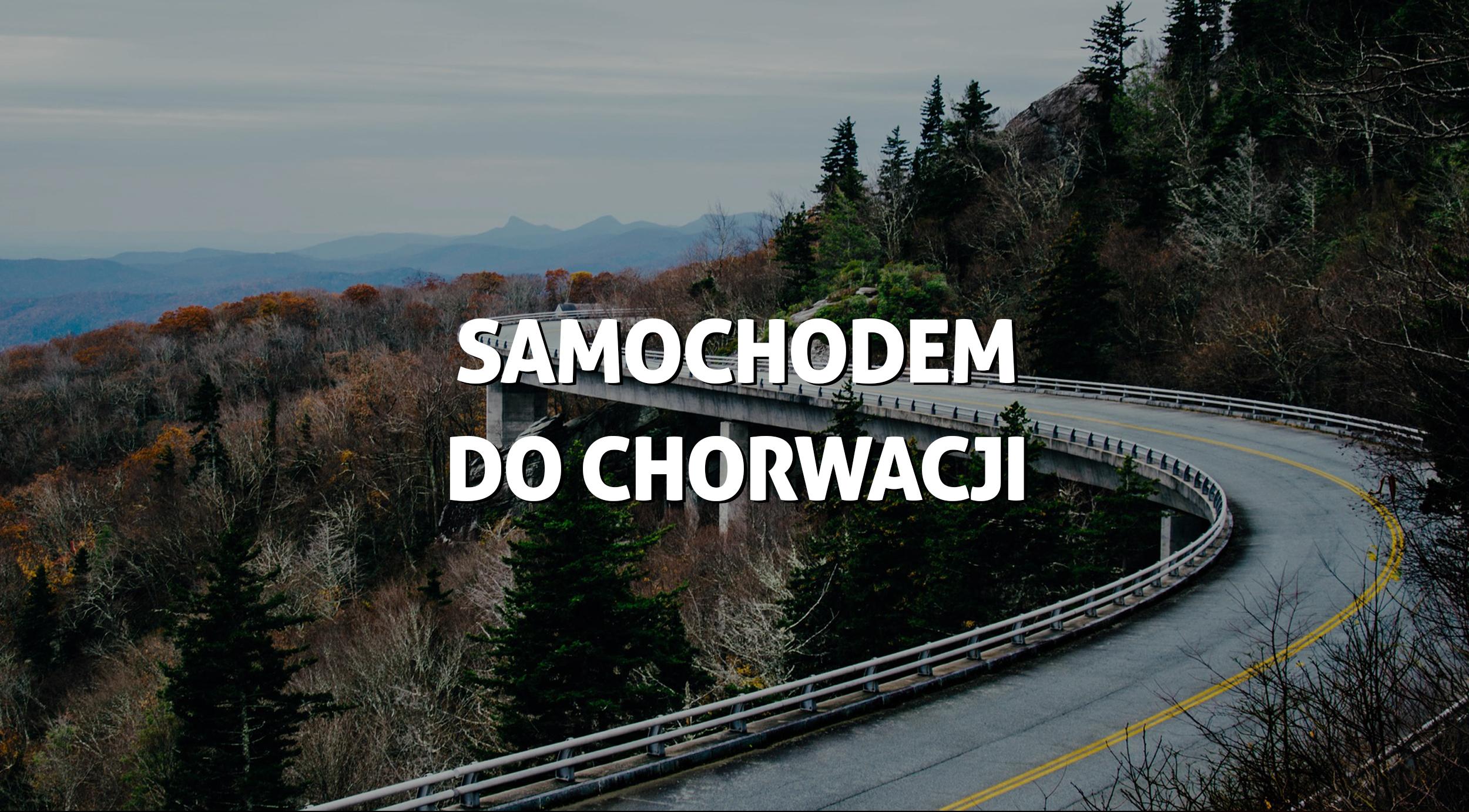 CHORWACJA SAMOCHODEM