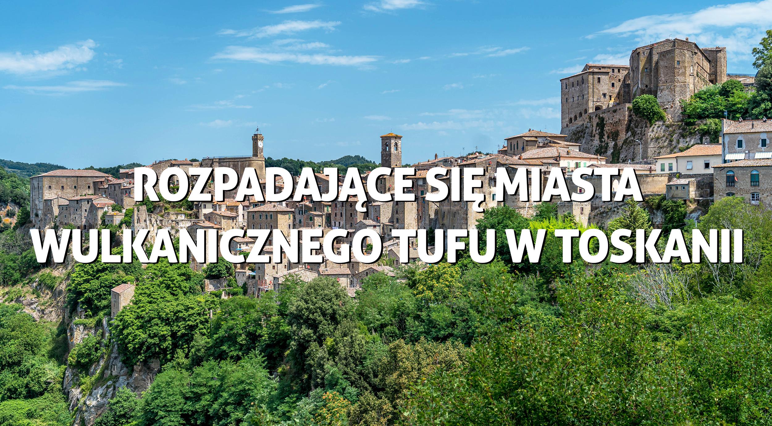 tufowe miasta w Toskanii