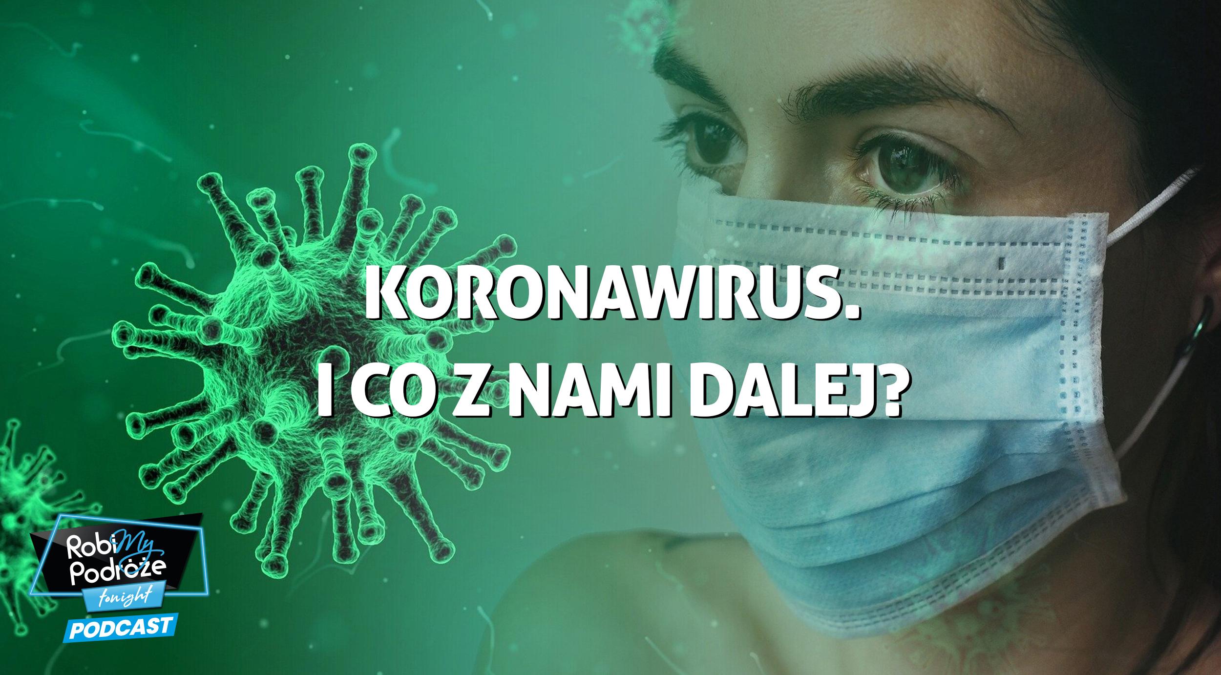 Koronawirus. Co z nami dalej