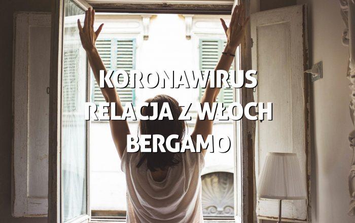 Koronawirus. Relacja zWłoch Bergamo