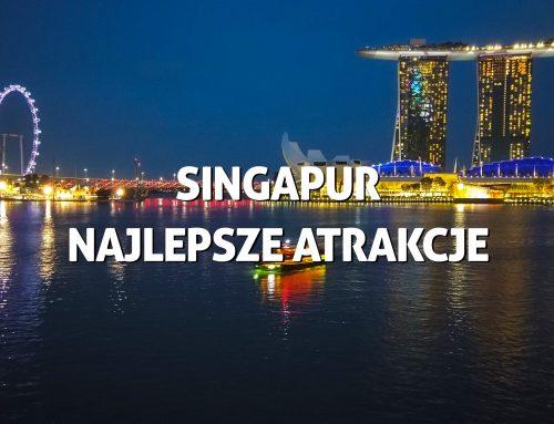 Singapur – co zwiedzać, najlepsze atrakcje