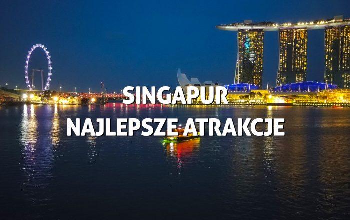 SINGAPUR co zwiedzac najlepsze atrakcje