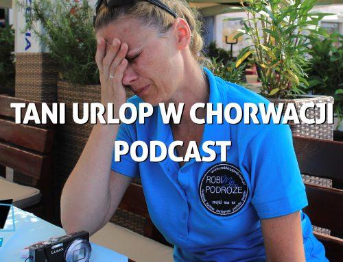 Tani urlop wChorwacji – RobiMy Podróże Tonight Podcast #2