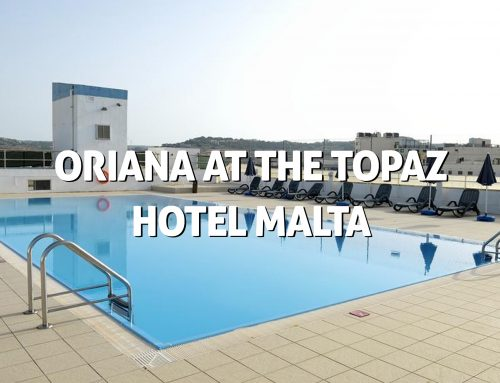Oriana at the Topaz Hotel Malta