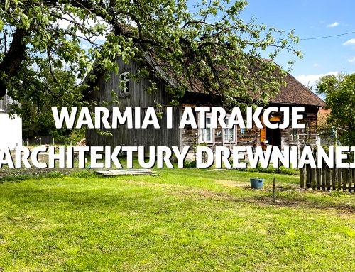 Warmia iatrakcje architektury drewnianej