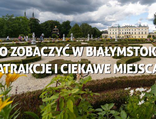 Co zobaczyć wBiałymstoku – atrakcje iciekawe miejsca stolicy Podlasia