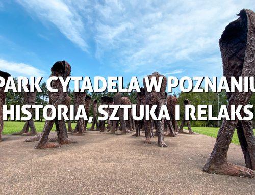 Park Cytadela wPoznaniu – historia, sztuka irelaks