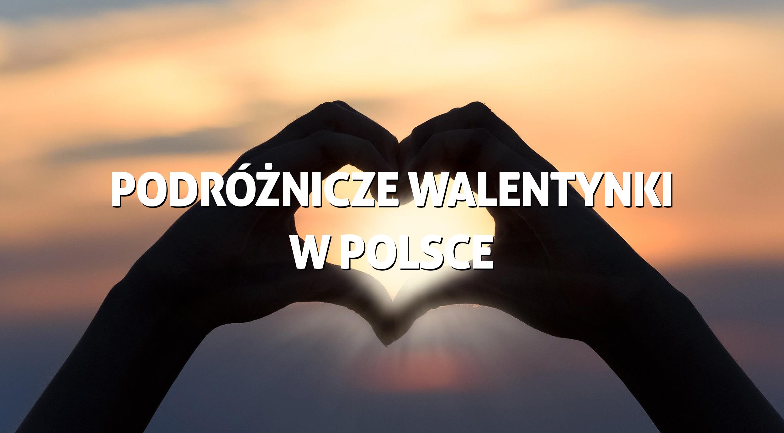 Walentynki w Polsce. Gdzie i co robić 5 propozycji