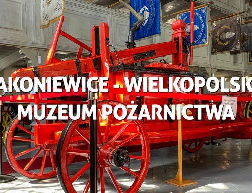 Rakoniewice – Wielkopolskie Muzeum Pożarnictwa iinne atrakcje