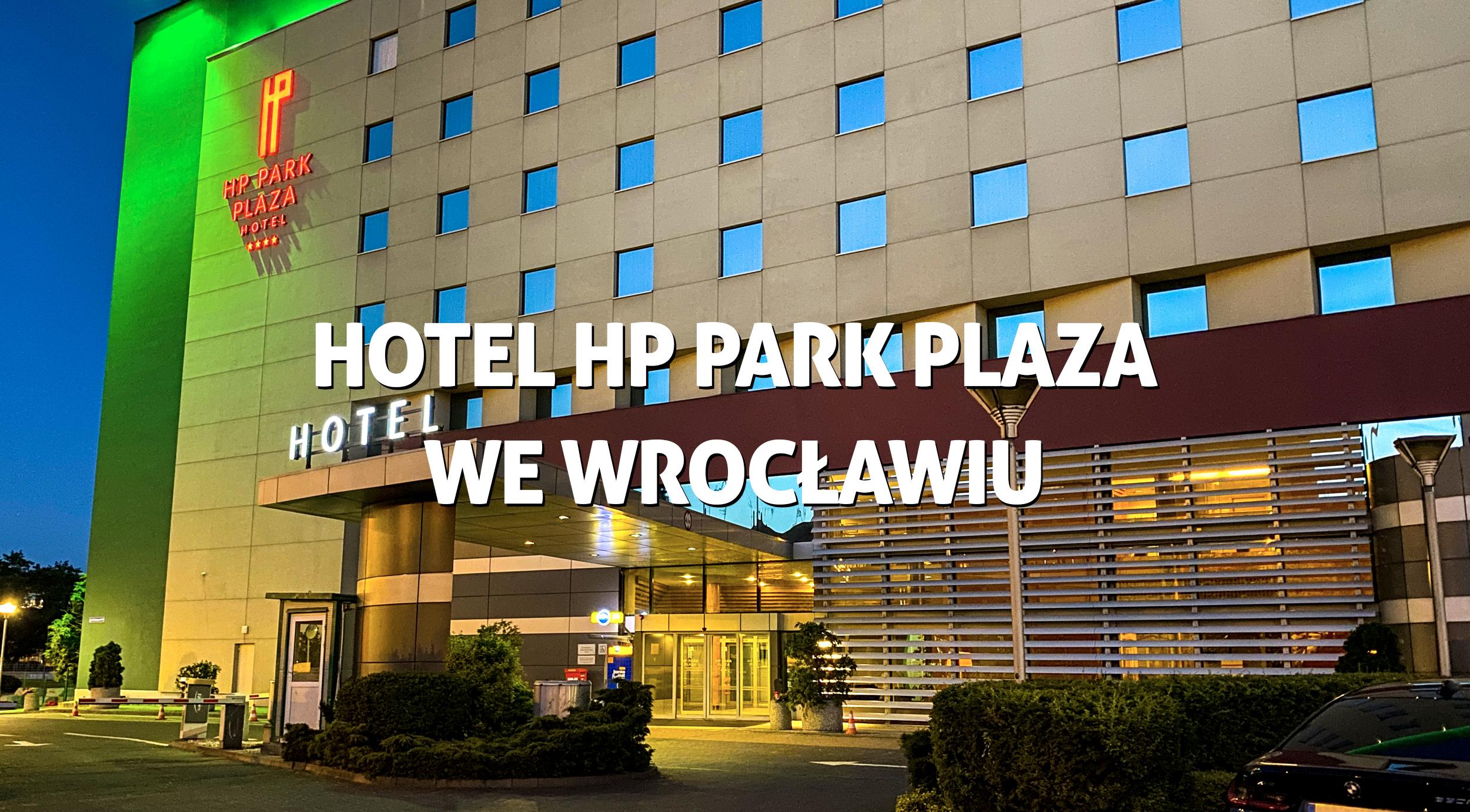HOTEL HP PARK PLAZA WEWROCŁAWIU