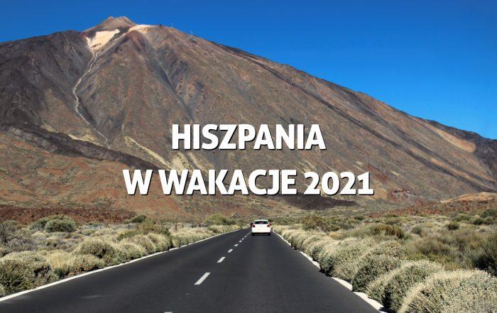Hiszpania wwakacje 2021 – jak wjechać